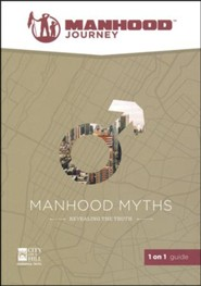 Manhood Journey: Manhood Myths, 1 on 1 Guide