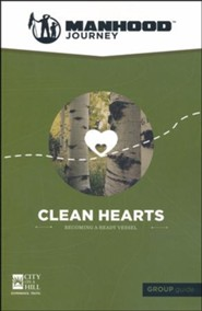Manhood Journey: Clean Hearts, Group Guide