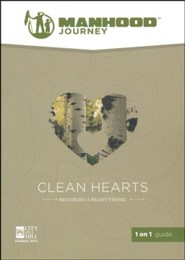 Manhood Journey: Clean Hearts, 1 on 1 Guide