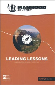 Manhood Journey: Leading Lessons, Group Guide