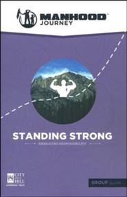 Manhood Journey: Standing Strong, Group Guide