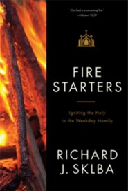 Fire Starters: A Companion to the Weekday Lectionary Readings in Ordinary Time - eBook  -     By: Richard J. Sklba