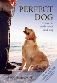 The Perfect Dog  -     By: Roger Mugford