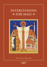 Intercessions for Mass - eBook  -     By: Mary Grace Melcher