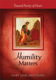 Humility Matters: Toward Purity of Heart - eBook  -     By: Mary Margaret Funk