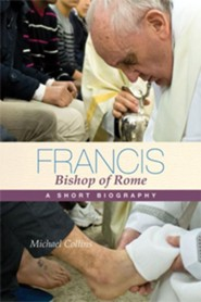 Francis: Bishop of Rome: A Short Biography - eBook  -     By: Michael Collins