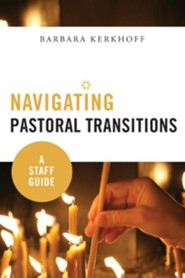 Navigating Pastoral Transitions: A Staff Guide - eBook