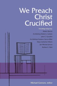 We Preach Christ Crucified - eBook  -     By: Michael E. Connors
