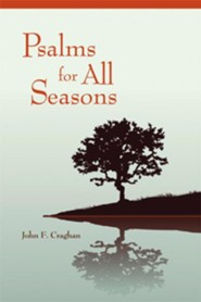 Psalms for All Seasons: REVISED EDITION EBOOK - eBook  -     By: John F. Craghan
