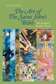 The Art of Saint John's Bible: The Complete Reader's Guide - eBook  -     By: Susan Sink