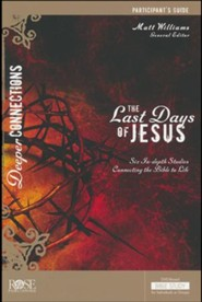 The Last Days Of Jesus - Participant Guide