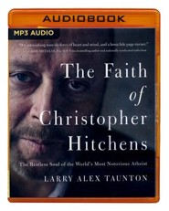 The Faith of Christopher Hitchens: The Restless Soul of the World's Most Notorious Atheist - unabridged audio book on MP3-CD  -     Narrated By: Maurice England     By: Larry Alex Taunton