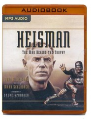 Heisman: The Man Behind the Trophy - unabridged audio book on MP3-CD  -     Narrated By: Mark Boyd     By: John M. Heisman, Mark Schlabach