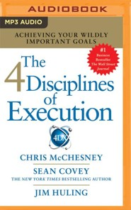 Stephen R. Covey's The 4 Disciplines of Execution: The Secret To Getting Things Done, On Time, With Excellence - Live Performance - unabridged audio book on MP3-CD