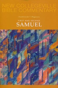 First and Second Samuel: New Collegeville Bible Commentary, Vol. 8