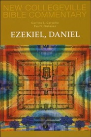 Ezekiel, Daniel: New Collegeville Bible Commentary
