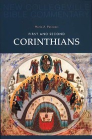 First and Second Corinthians: New Collegeville Bible Commentary, Vol 7