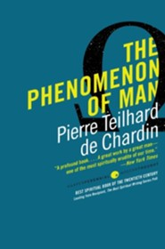 The Phenomenon of Man  -     By: Pierre Teilhard De Chardin