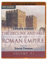 The Decline and Fall of the Roman Empire, Volume VI - unabridged audio book on MP3-CD