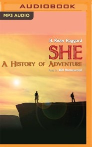 She: A History of Adventure - unabridged audio book on MP3-CD  -     Narrated By: Bill Homewood     By: H. Rider Haggard