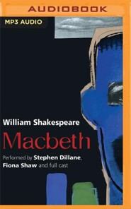 Macbeth - unabridged audio book on MP3-CD  -     Narrated By: Stephen Dillane, Fiona Shaw & Full Cast     By: William Shakespeare