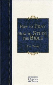 How to Pray/How to Study the Bible