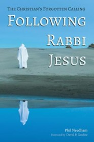 Following Rabbi Jesus: The Christian's Forgotten Calling
