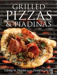 Grilled Pizzas and Piadinas  -     By: Craig Priebe, Dianne Jacob