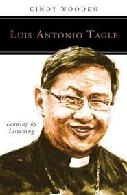 Luis Antonio Tagle: Leading by Listening  -     By: Cindy Wooden