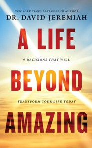 A Life Beyond Amazing: 9 Decisions That Will Transform Your Life Today - unabridged edition on CD