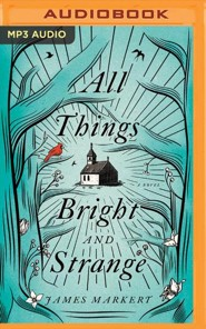 All Things Bright and Strange - unabridged edition on MP3-CD