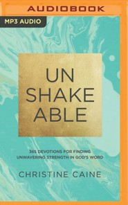 Unshakeable: 365 Devotions for Finding Unwavering Strength in God's Word - unabridged edition on MP3-CD