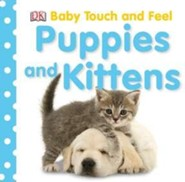 Puppies and Kittens: Baby Touch and Feel  -