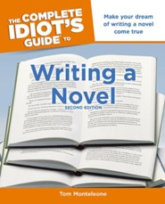 The Complete Idiot's Guide to Writing a Novel, 2nd Edition  -     By: Tom F. Monteleone
