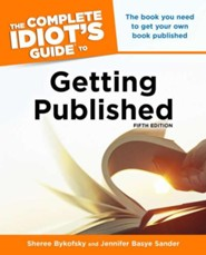 The Complete Idiot's Guide to Getting Published, 5th Edition