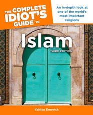 The Complete Idiot's Guide to Islam, 3rd Edition  -     By: Yahiya Emerick