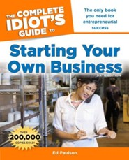 The Complete Idiot's Guide to Starting Your Own Business, 6th Edition  -     By: Edward Paulson