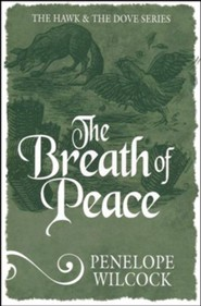 The Breath of Peace: The Hawk and the Dove Series #7