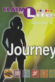 Claim the Life - Journey: Semester 2, Student Guide