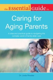 The Essential Guide to Caring for Aging Parents  -     By: Linda Rhodes Ph.D.