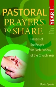 Pastoral Prayers to Share Year C: Prayers of the People for Each Sunday of the Church Year  -     By: David Sparks