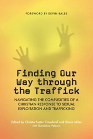 Finding Our Way Through the Traffick: Navigating the Complexities of a Christian Response to Sexual Exploitation and Trafficking
