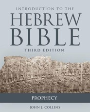 Introduction to the Hebrew Bible: Prophecy, Third Edition