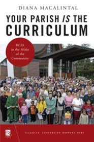Your Parish Is the Curriculum: RCIA in the Midst of Community