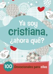 Ya Soy Cristiana-¿Ahora Qué? (I'm a Christian-Now What? Girls Edition)