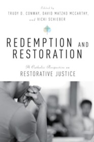 Redemption and Restoration: A Catholic Perspective on Restorative Justice