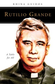 Rutilio Grande: A Table for All