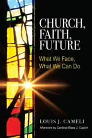 Church, Faith, Future: What We Face, What We Can Do