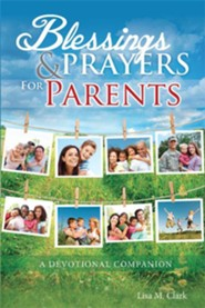 Blessings & Prayers for Parents  -     By: Lisa Clark