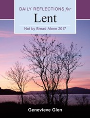 Not By Bread Alone: Daily Reflections for Lent 2017 / Large type / large print edition